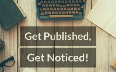 Get Published, Get Noticed!