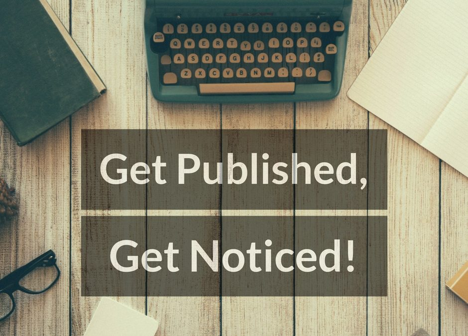 Get Published, Get Noticed!