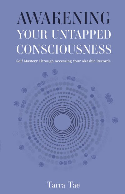 Awakening Your Untapped Consciousness: Self Mastery Through Accessing Your Akashic Records
